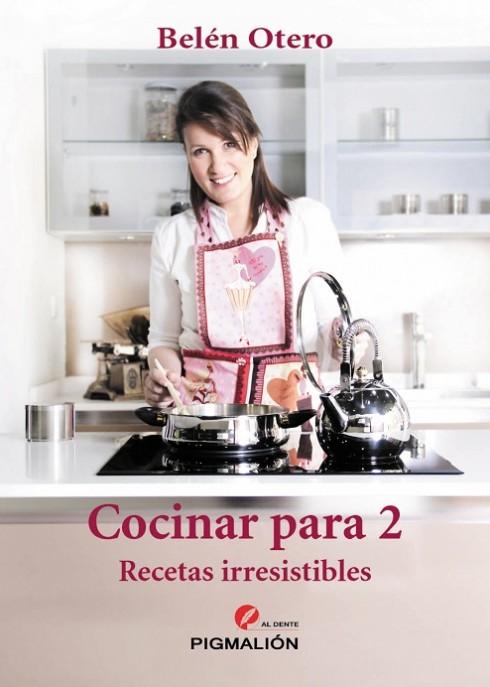 """Portada del libro """"Cocinar para 2. Recetas Irresistibles""""."""