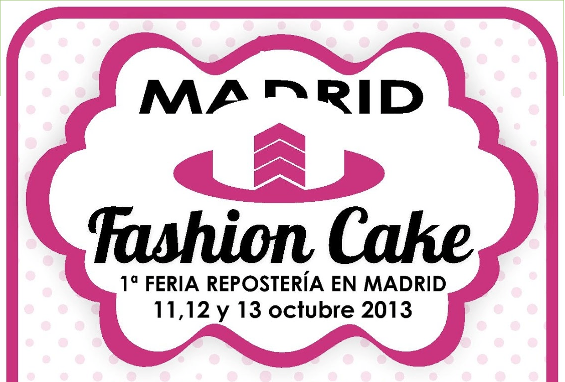 Cartel de la I Feria de Repostería Creativa, Madrid Fashion Cake 2013