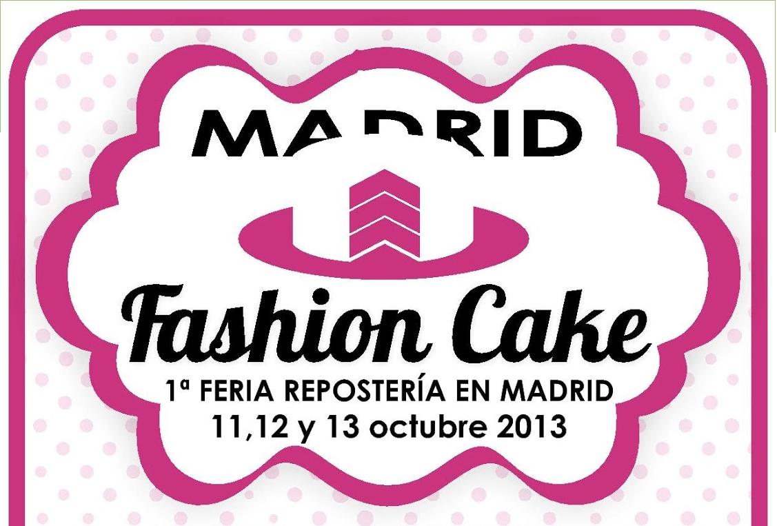 Cartel de la I Feria de Repostería Creativa, Madrid Fashion Cake 2013