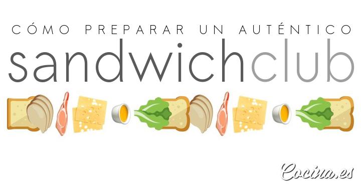 Cómo Preparar un Sandwich Club - Receta Original