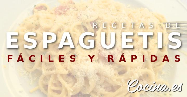 Recetas de Espaguetis Fáciles y Rápidas